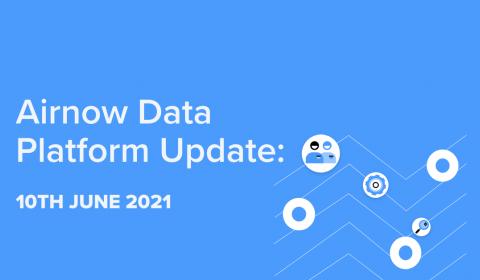 Airnow data platform update 10 June2021